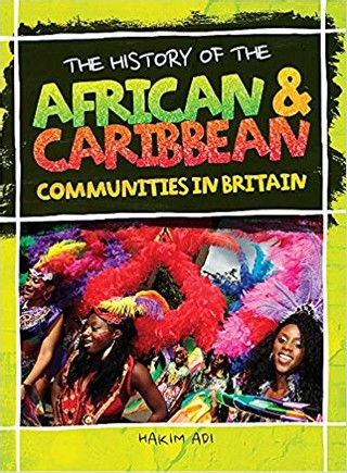 The History of The: African and Caribbean Communities in Britain